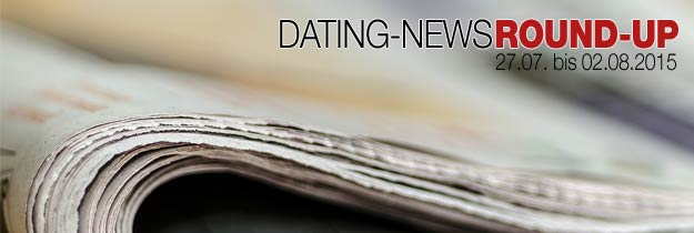 Die Online-Dating News der Kalenderwoche 31 / 2015